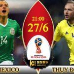 Nhận định Mexico vs Thụy Điển, 21h00 ngày 27/6: Tranh tấm vé đi tiếp